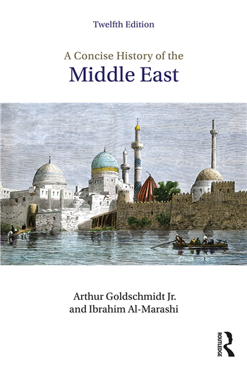 A Concise History of the Middle East 12th Edition eTextbook by Arthur Goldschmidt Jr., Ibrahim Al-Marashi