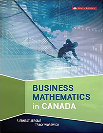 Business Mathematics in Canada 9th Canadian Edition eTextbook by F. Ernest Jerome, Tracy Worswick