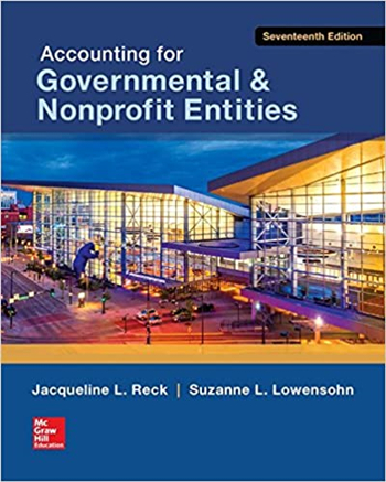 Accounting for Governmental & Nonprofit Entities 17th Edition eTextbook by Reck, Lowensohn, Wilson