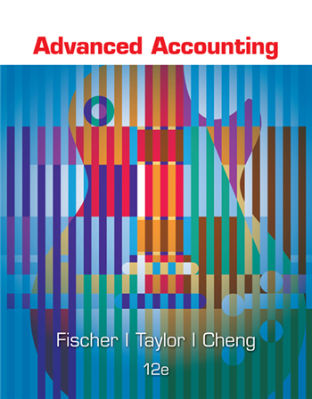 Advanced Accounting 12th Edition eTextbook by Fischer, Tayler, Cheng