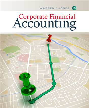Corporate Financial Accounting 15th Edition eTextbook by Warren, Jones
