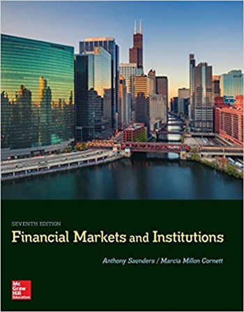 Financial Markets and Institutions 7th Edition eTextbook by Anthony Saunders, Marcia Cornett