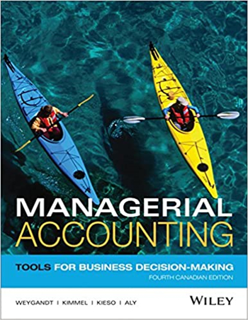 Managerial Accounting: Tools for Business Decision-Making, 4th Canadian Edition