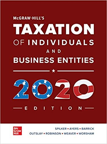 McGraw-Hill's Taxation of Individuals and Business Entities 2020 Edition 11th Edition