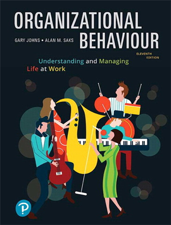 Organizational Behaviour: Understanding and Managing Life at Work, 11th Canadian Edition