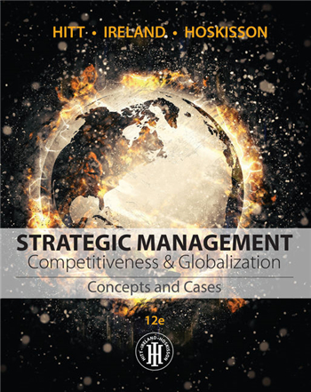 Strategic Management: Concepts and Cases: Competitiveness and Globalization, 12th Edition