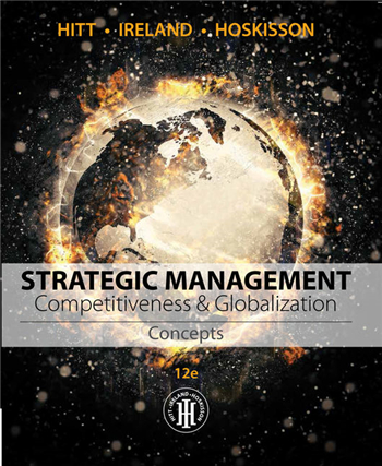 Strategic Management: Concepts: Competitiveness and Globalization 12th edition eTextbook by R. Duane Ireland, Robert E. Hoskisson, Michael A. Hitt