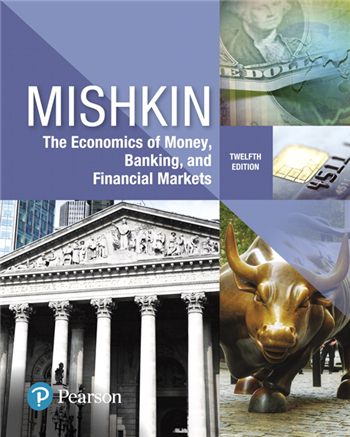Economics of Money, Banking and Financial Markets, 12th Edition eTextbook by Frederic S. Mishkin