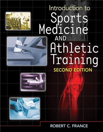 Introduction to Sports Medicine and Athletic Training 2nd Edition by Robert C France