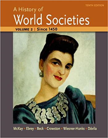 A History of World Societies, Volume 2: Since 1450 10th Edition