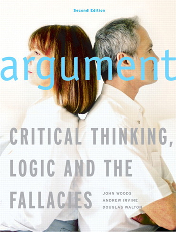Argument: Critical Thinking, Logic, and the Fallacies, 2nd Canadian Edition