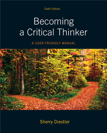 Becoming a Critical Thinker: A User Friendly Manual, 6th Edition by Sherry Diestler