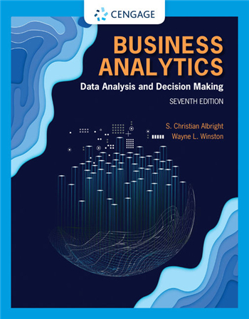Business Analytics: Data Analysis & Decision Making 7th Edition