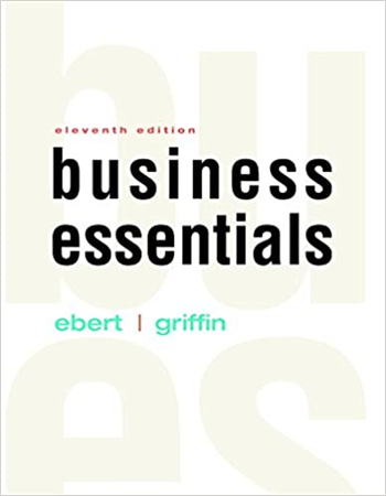 Business Essentials, 11th Edition by Ebert, Griffin