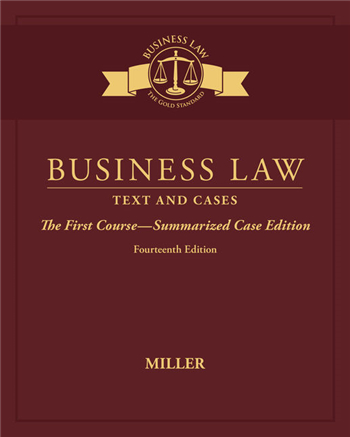Business Law: Text & Cases - The First Course - Summarized Case Edition 14E