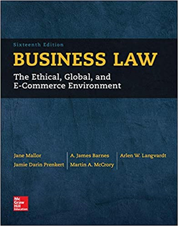 Business Law: The Ethical, Global, and E-Commerce Environment, 16th Edition