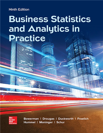 Business Statistics and Analytics in Practice, 9th Edition