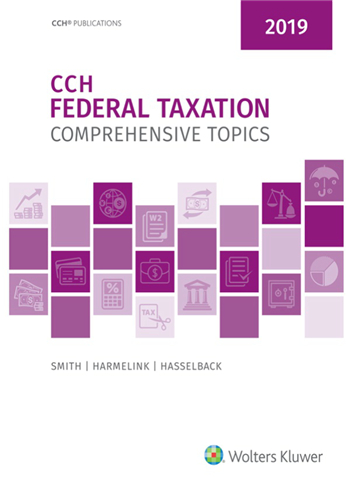 CCH Federal Taxation: Comprehensive Topics (2019) eTextbook by Smith, Harmelink, Hasselback