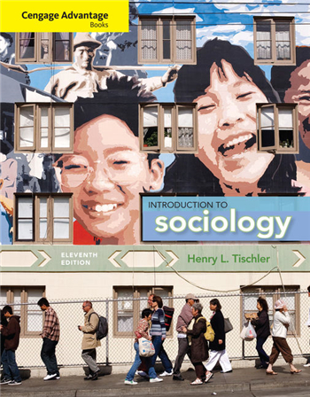 Cengage Advantage Books: Introduction to Sociology 11th Edition by Henry L. Tischler