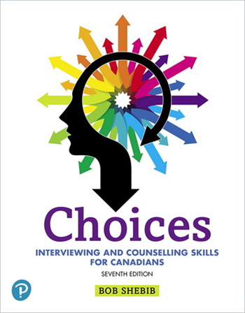 Choices: Interviewing and Counselling Skills for Canadians, 7th edition