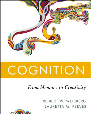 Cognition: From Memory to Creativity, 1st edition eTextbook by Weisberg, Reeves