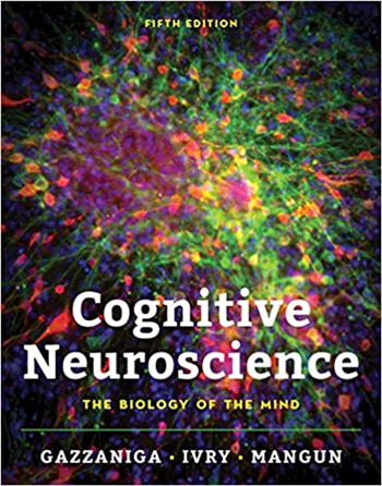 Cognitive Neuroscience: The Biology of the Mind, 5th Edition