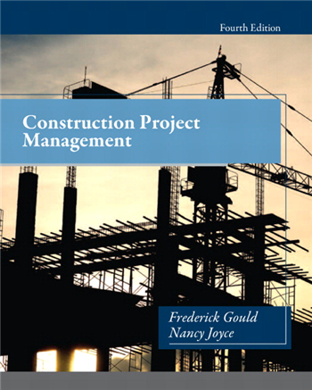 Construction Project Management 4th Edition eTextbook by Frederick Gould, Nancy Joyce
