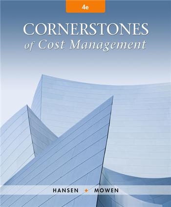 Cornerstones of Cost Management 4th Edition eTextbook by Don R. Hansen, Maryanne M. Mowen