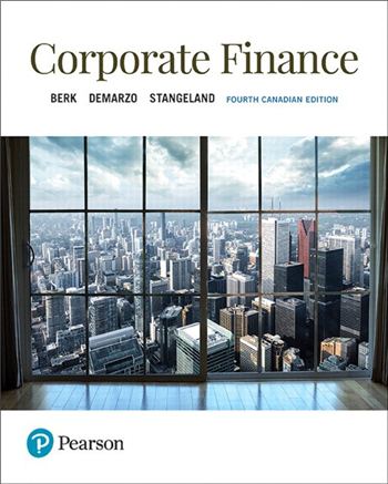 Corporate Finance, 4th Canadian Edition by Jonathan Berk, Peter DeMarzo, David Stangeland