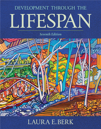 Development Through the Lifespan, 7th Edition by Laura E. Berk, Illinois State University
