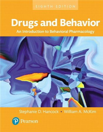 Drugs and Behavior: An Introduction to Behavioral Pharmacology, 8th Edition