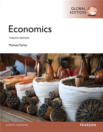 Economics 12th Global Edition eTextbook by Michael Parkin