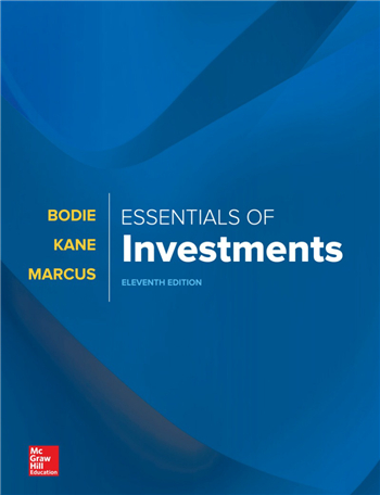 Essentials of Investments 11th Edition by Zvi Bodie, Alex Kane, Alan Marcus