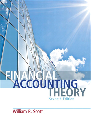 Financial Accounting Theory, 7th Edition by William R. Scott
