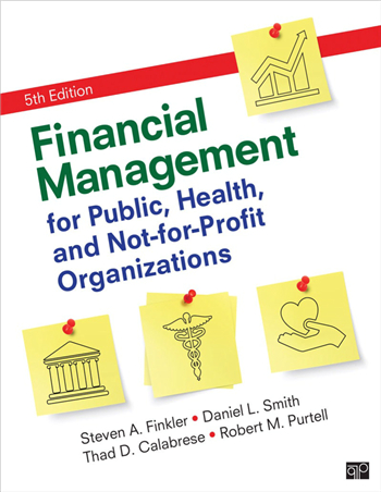 Financial Management for Public, Health, and Not-for-Profit Organizations 5th Edition