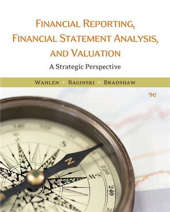 Financial Reporting, Financial Statement Analysis and Valuation 9th Edition