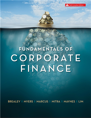 Fundamentals of Corporate Finance, 6th Canadian Edition
