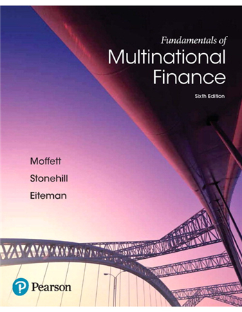 Fundamentals of Multinational Finance, 6th Edition by Eiteman, Moffett, Stonehill
