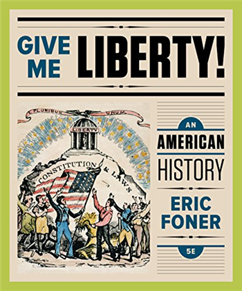 Give Me Liberty!: An American History 5th Edition eTextbook by Eric Foner