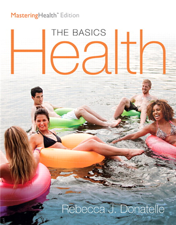 Health: The Basics, The Mastering Health Edition, 12th Edition by Rebecca J Donatelle