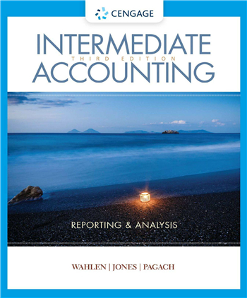 Intermediate Accounting: Reporting and Analysis 3rd Edition by Wahlen, Jones, Pagach