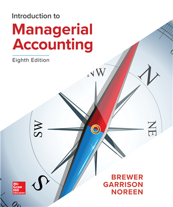 Introduction to Managerial Accounting 8th Edition by Brewer, Garrison, Noreen