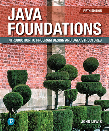 Java Foundations: Introduction to Program Design and Data Structures, 5th Edition