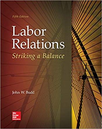 Labor Relations: Striking a Balance 5th Edition eTextbook by John W. Budd