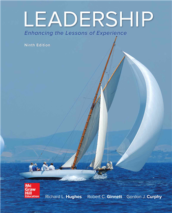 Leadership: Enhancing the Lessons of Experience, 9th Edition by Hughes, Ginnett, Curphy