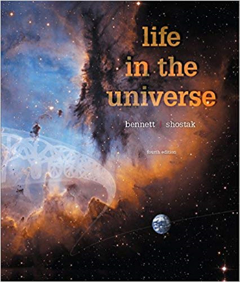 Life in the Universe 4th Edition by Jeffrey O. Bennett, Seth Shostak