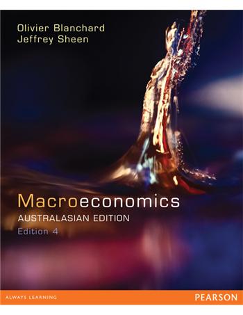 Macroeconomics 4th Australian Edition by Olivier Blanchard, Jeffrey Sheen