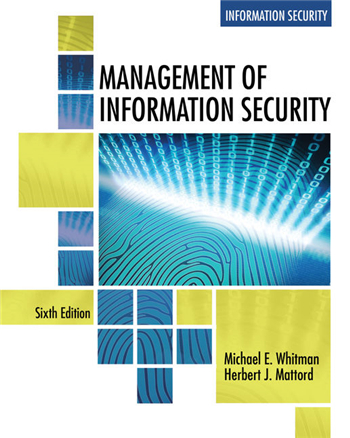 Management of Information Security 6th Edition by Michael E. Whitman, Herbert J. Mattord