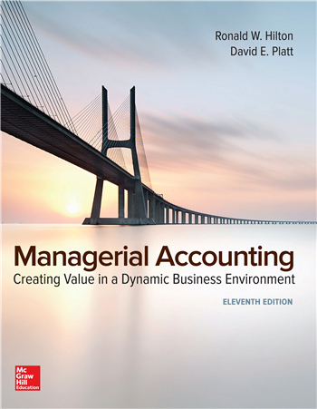 Managerial Accounting: Creating Value in a Dynamic Business Environment 11th Edition