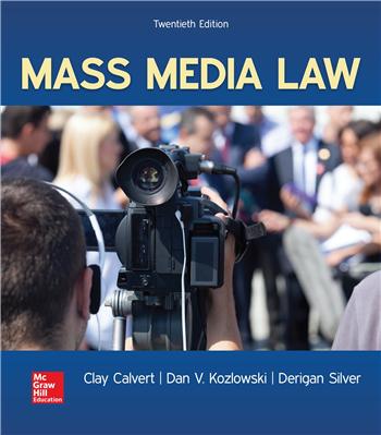 Mass Media Law 20th Edition by Clay Calvert, Dan V. Kozlowski, Derigan Silver